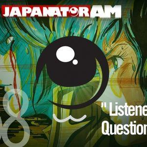 Japanator AM Episode 58: Listener Questions
