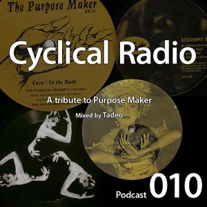 Podcast 010: A tribute to Purpose Maker. Mixed by Tadeo