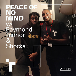 Peace of No Mind with Ray Tannor ft Shocka