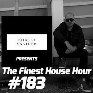 Robert Snajder - The Finest House Hour #183 - 2017