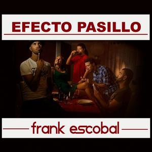 [EFECTO PASILLO][Frank Escobal]