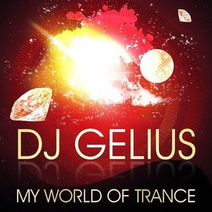 DJ GELIUS - My World of Trance #310 (10.08.2014) MWOT 310