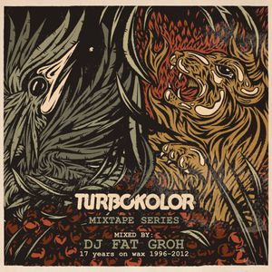 """TURBOKOLOR MIXTAPE SERIES #4 MIXED BY DJ Fat Groh - """"17 years on wax"""""""