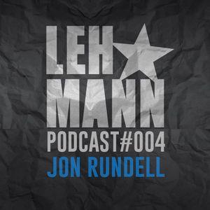 Lehmann Podcast #004 - Jon Rundell