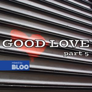 Good Love Part 5