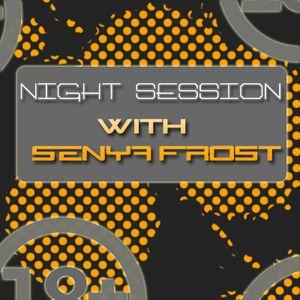 Senya Frost - Night Session #024
