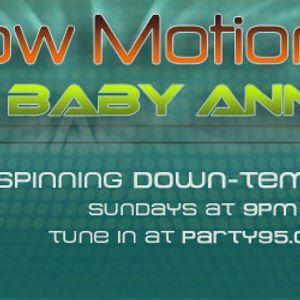 Baby Anne- Slow Motion (Anamaya) 8-19-12
