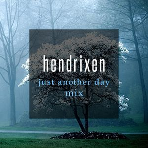 hendrixen - just another day mix