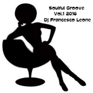 Soulful Groove Vol.1 2016 mixed Dj Francesco Leone
