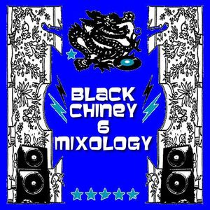 BLACK CHINEY - MIXOLOGY VOL 6