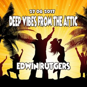 Deep Vibes from the Attic Edwin Rutgers 27-06-2017