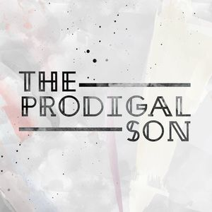 The Prodigal Son - WEEK 1 (4.3.16) - Isaac Serrano