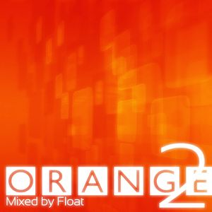 Float - Orange 02 Mixsession (18-01-2011)