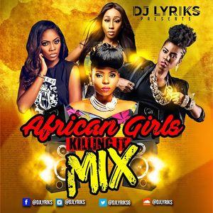 DJ Lyriks Presents African Girls Killing It
