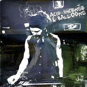 Acid, Incense & Balloons