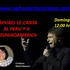 RAPHAEL LE CANTA AL PERU Y A HISPANOAMERICA 09 JULIO