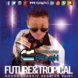 VideoDJ RaLpH - Future & Tropical House Classic 2016 Vol 01