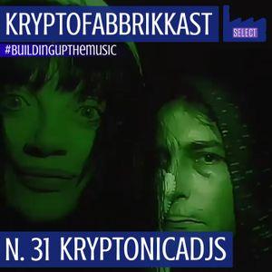 KRYPTOFABBRIKKAST_N.31 #buildingupthemusic_Kryptonicadjs_17/06/2020
