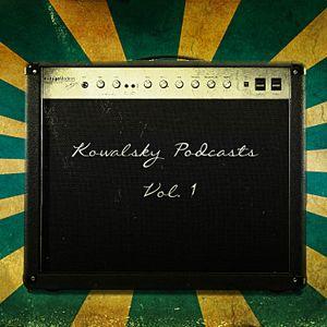 Kowalsky podcasts: vol.1