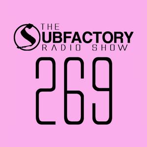 The Subfactory Radio Show #269