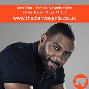 The Clairvoyants - Rinse FM Show w/ Idris Elba (27.11.10)