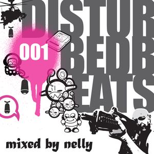 Disturbed Beats 001 - Mixed by Nelly