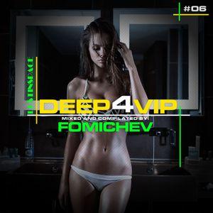 FOMICHEV – DEEP4VIP MIX #06