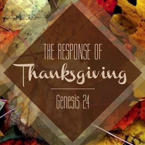AM: The Response of Thanksgiving - Audio