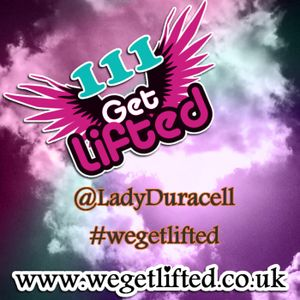 Get Lifted 111 - Lady Duracell