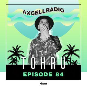 Axcell Radio Episode 084 - DJ TOHRU