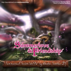 Summersoul Session Vol. IV by Andres Santhos Dj - Love and Friendship Edition 2012