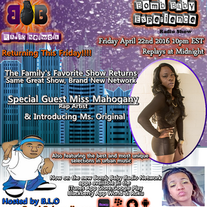 The Bomb Baby Experience  4-22-16    Special Guest: Miss Mahogany
