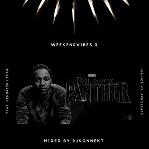 WeekendVibes 3 - Feb 16 2018 - #BlackPanther