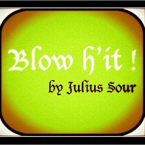 Blow h'it