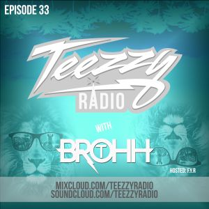 Teezzy Radio Ep.33 (Mastered By. Zicram)Feat. Brohh T