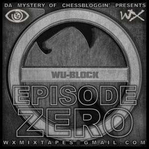 Wu-Block - Episode Zero