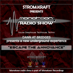 "Strom:Kraft radio presents: ""Escape the Annoyance"" mixed by Dann At Bridges"