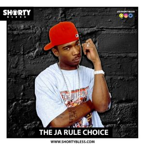 @DJShortyBless - The Ja Rule Choice