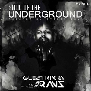 Soul Of The Underground #EP015 Guest mix by RANZ