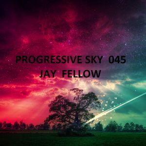 PROGRESSIVE  SKY  EPISODE  045  -  JAY FELLOW