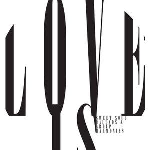 LOVE IS... sweet soul, ballads & group harmonies