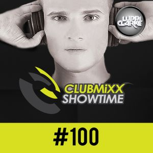 Luppi Clarke - Clubmixx Showtime #100 (SPECIAL EDITION)