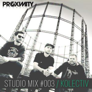 Proximity Recordings Studio Mix #003 - Kolectiv