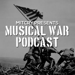Musical War Podcast - Ep 44