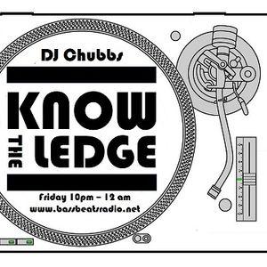Know The Ledge #003 with DJ Chubbs on Bassbeatsradio.net