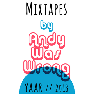 2013 By Yaar - Andy Was Wrong Mixtapes