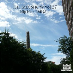 THE MIX SHOW vol.27 -Hip Hop, R&B mix- (Mixed by DJ H!ROKi, 2013-09-16)