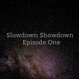 Slowdown Showdown - Episode 1