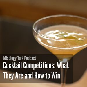 55 - Cocktail Competitions: What They Are and How to Win