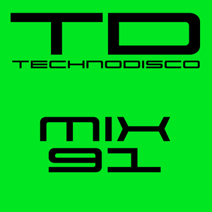 Technodisco Mix 91 - February 2017